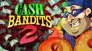 Cash Bandits 2 Slots Launch