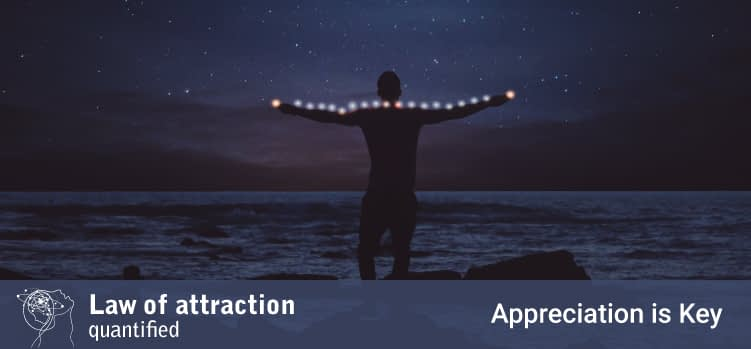 Appreciation is Key with the Law of Attraction