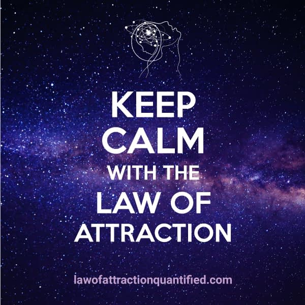 Keep Calm with the Law of Attraction quantified