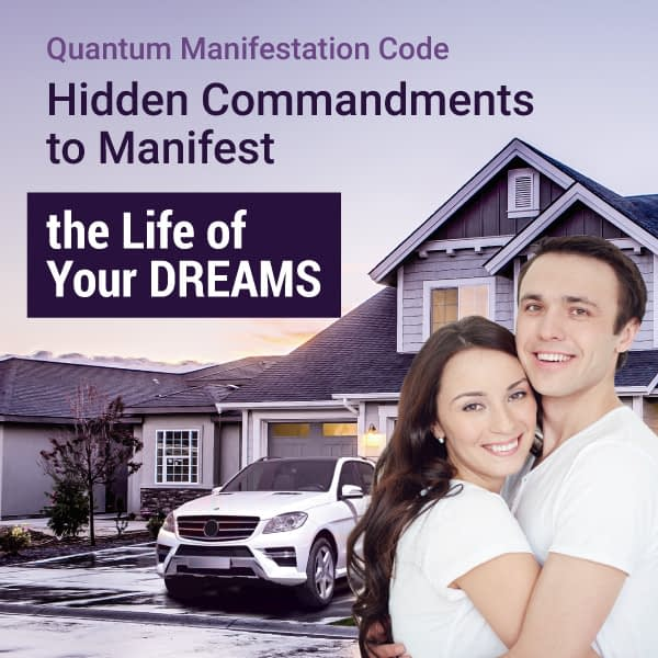 Quantum Manifestation Code - Live the Life of Your Dreams