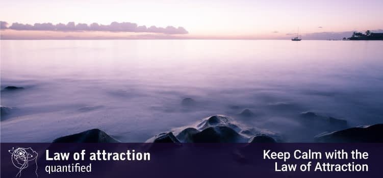 Keep Calm with the Law of Attraction
