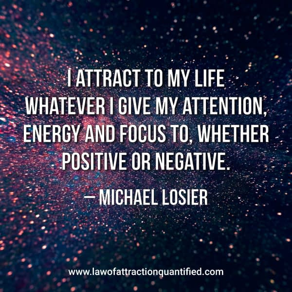 I attract to my life